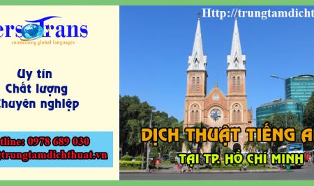Dịch thuật tiếng Anh tại TP. HCM Lấy Nhanh, Giá Rẻ, Chất Lượng