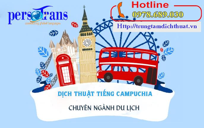 Dịch tiếng Campuchia ngành du lịch chất lượng cần đảm bảo những yếu tố gì?
