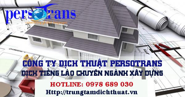 Dịch tài liệu lĩnh vực xây dựng bằng tiếng Lào cần lưu ý để đảm bảo chất lượng tốt nhất
