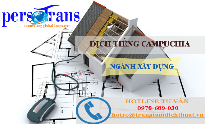 Làm sao để chất lượng bản dịch tiếng Campuchia chuyên ngành xây dựng