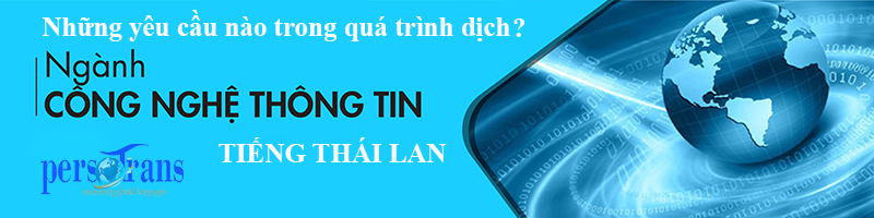 Yêu cầu cơ bản của dịch tài liệu chuyên ngành CNTT tiếng Thái Lan
