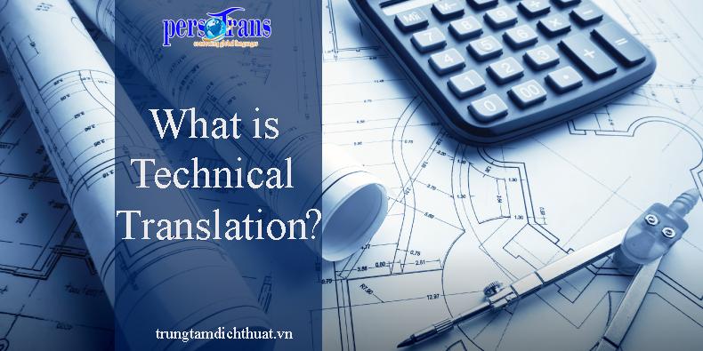 dịch thuật tài liệu kỹ thuật là gì